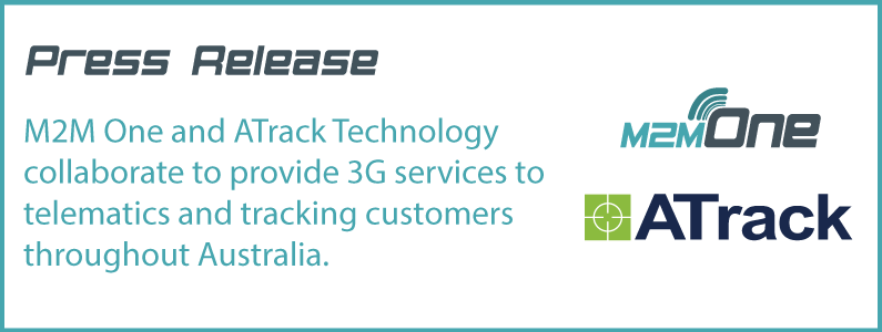 Press Release – M2M One and ATrack Technology collaborate to provide 3G services to telematics and tracking customers throughout Australia