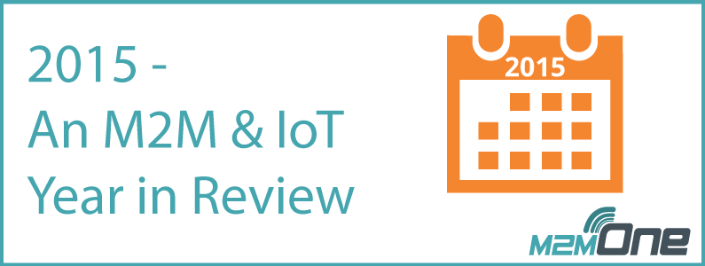 2015 – An M2M & IoT Year in Review