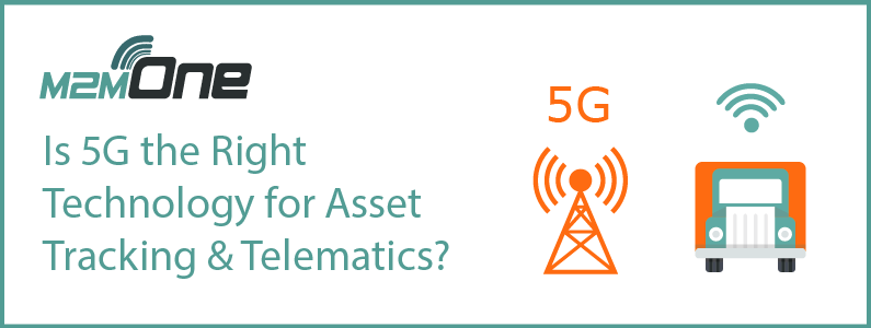 Is 5G the Right Technology for Asset Tracking and Telematics?